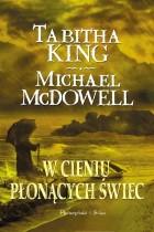 Tabitha King i Michael McDowell – W cieniu płonących świec