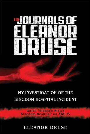 The Journals of Eleanor Druse My Investigation of the Kingdom Hospital Incident