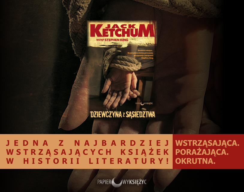 Jack Ketchum - Dziewczyna z sąsiedztwa - zapowiedź
